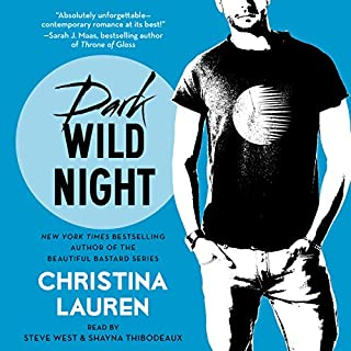 Dark Wild Night     Wild Seasons, Book 3              By:                                                                                                                                 Christina Lauren                               Narrated by:                                                                                                                                 Steve West,                                                                                        Shayna Thibodeaux                      Length: 9 hrs and 6 mins     1,066 ratings     Overall 4.4