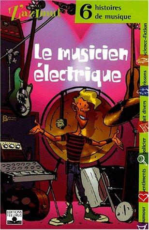 Le Musicien électrique : 6 Histoires de musique