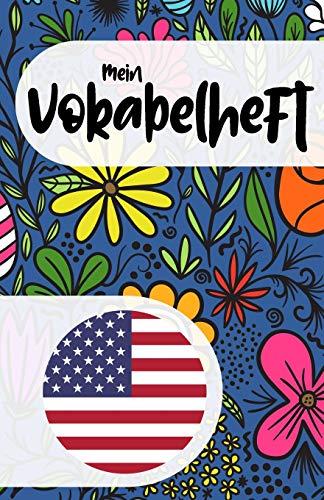 Mein Vokabelheft zum Amerikanisch lernen (amerikanisches Englisch): Blanko Vokabelbuch zum Lernen der amerikanischen Sprache und ihrer Vokabeln, ... Geschenk (nicht nur) für Frauen und Mädchen
