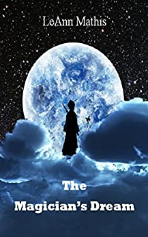 The Magician's Dream by [LeAnn Mathis]