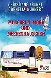 Muscheln, Mord und Meeresrauschen: Ein Ostfriesen-Krimi (Henner, Rudi und Rosa 5)