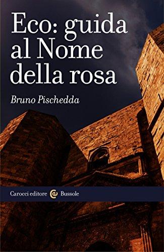 Eco: guida al Nome della rosa (Le bussole Vol. 535)