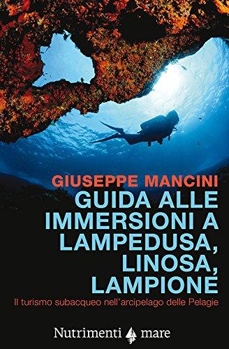 Guida alle immersioni a Lampedusa, Linosa, Lampione. Il turismo subacqueo nell'arcipelago delle Pelagie
