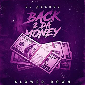 Back 2 Da Money Slowed Down