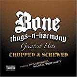 Greatest Hits Chopped & Screwed von Bone Thugs‐n‐Harmony