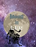 Leo Horoscope Writing Journal - Moon In Leo: Zodiac Notebook