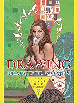 Drawing Beautiful Women  The Frank Cho Method