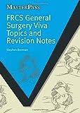 FRCS General Surgery Viva Topics and Revision Notes (Masterpass Series) - Stephen Brennan