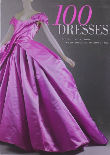 Koda, H: 100 Dresses: The Costume Institute / The Metropolitan Museum of Art (Metropolitan Museum of Art Series)
