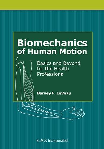 Biomechanics of Human Motion (Basics and Beyond for the...