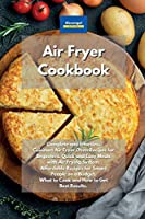 Air Fryer Cookbook: Complete and Effortless Cuisinart Air Fryer Oven Recipes for Beginners. Quick and Easy Meals with Air Frying System. Affordable Recipes for Smart People on a Budget. What to Cook and How to Get Best Results.