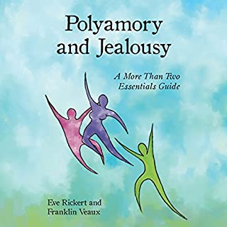 Polyamory and Jealousy: A More Than Two Essentials Guide                   Auteur(s):                                                                                                                                 Eve Rickert,                                                                                        Franklin Veaux                               Narrateur(s):                                                                                                                                 Joe Fulgham                      Durée: 50 min     7 évaluations     Au global 4,3