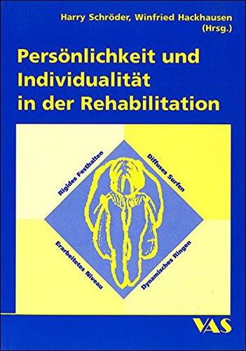 Persönlichkeit und Individualität in der Rehabilitation