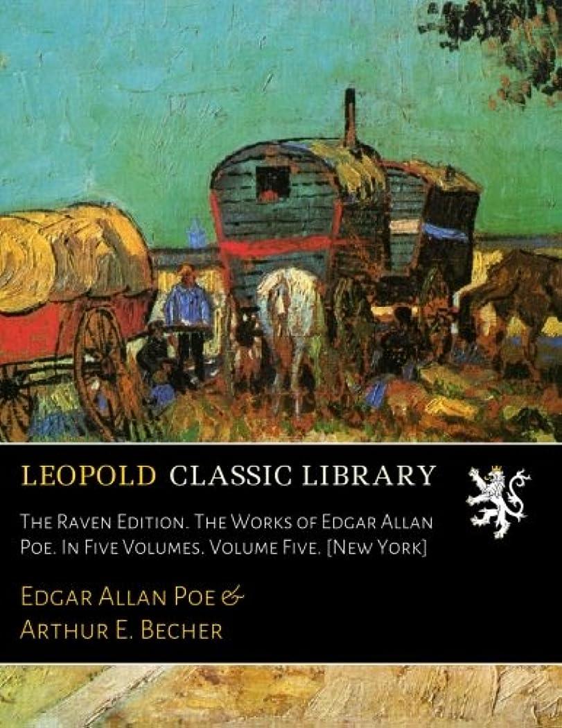 土砂降りトイレ不実The Raven Edition. The Works of Edgar Allan Poe. In Five Volumes. Volume Five. [New York]
