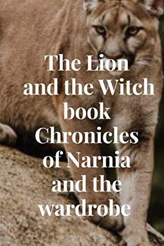 The Lion and the Witch book Chronicles of Narnia and the wardrobe :: The Lion and the Witch book and wardrobe 100 page 9*6 in paperback god book journals magazine