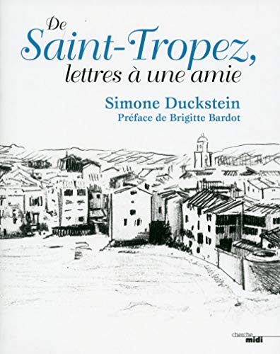 De Saint-Tropez, lettres à une amie
