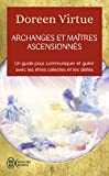 Archanges et maîtres ascensionnés - Un guide pour communiquer et guérir avec les être célestes et les déités