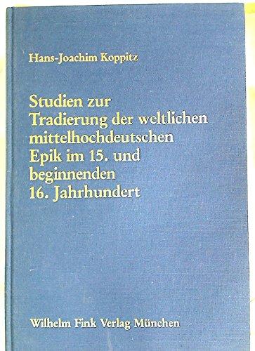 Studien zur Tradierung der weltlichen mittelhochdeutschen Epik im 15. und beginnenden 16. Jahrhundert