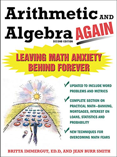 Compare Textbook Prices for Arithmetic and Algebra Again: Leaving Math Anxiety Behind Forever 2nd Edition ISBN 9780071435338 by Britta Immergut,Jean Burr Smith