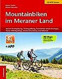 Mountainbiken im Meraner Land: Meran und Umgebung, Tschögglberg, Passeiertal, Ultental, Untervinschgau und Tisner Mittelgebirge