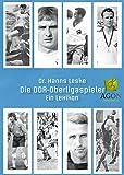 Die DDR-Oberligaspieler: Ein Lexikon