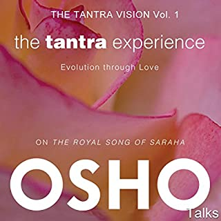 The Tantra Experience (The Tantra Vision Vol. 1)     Evolution Through Love              By:                                                                                                                                 Osho                               Narrated by:                                                                                                                                 Osho                      Length: 16 hrs and 21 mins     18 ratings     Overall 4.7