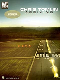 Chris Tomlin - Arriving: Easy Guitar with Notes & Tab by Chris Tomlin (2007-02-07)