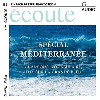 Écoute Audio - pécial Méditerranée. 9/2018     Französisch lernen Audio - Das Mittelmeer              Autor:                                                                                                                                 div.                               Sprecher:                                                                                                                                 div.                      Spieldauer: 59 Min.     1 Bewertung     Gesamt 5,0