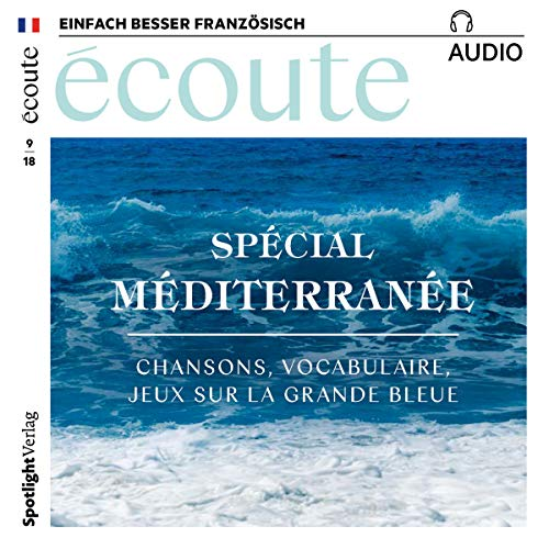 Écoute Audio - pécial Méditerranée. 9/2018     Französisch lernen Audio - Das Mittelmeer              By:                                                                                                                                 div.                               Narrated by:                                                                                                                                 div.                      Length: 59 mins     Not rated yet     Overall 0.0
