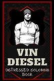 Vin Diesel Distressed Coloring Book: Artistic Adult Coloring Book
