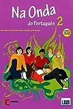 Na Onda Portugues 2. Alumno: Livro do aluno + C...