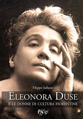 Eleonora Duse e le donne di cultura fiorentine