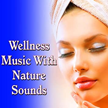 Wellness Music with Nature Sounds