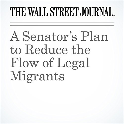 A Senator's Plan to Reduce the Flow of Legal Migrants copertina