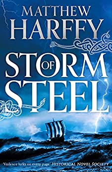 Storm of Steel: A gripping, action-packed historical thriller (The Bernicia Chronicles Book 6) by [Matthew Harffy]