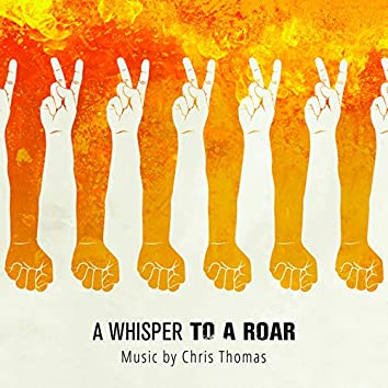 A Whisper to a Roar (Original Motion Picture Soundtrack)