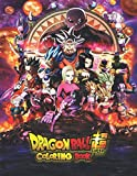 Dragon Ball Super Coloring Book: Dragon Ball : Super / Z / GT / Broly / 228 Super Hight Quality Illustrations Coloring Book ( 8.5 x 11 Inches glossy Cover ) . (Anime Coloring BooK)