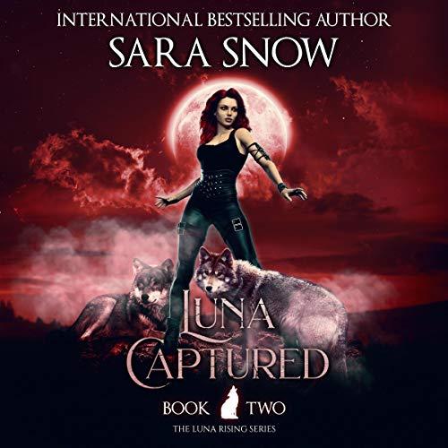 Luna Captured: The Luna Rising Series, Book 2