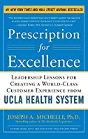 Prescription for Excellence: Leadership Lessons for Creating a World-Class Customer Experience from UCLA Health System