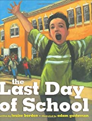 Books for the End of the School Year - The Last Day of School by Louise Borden