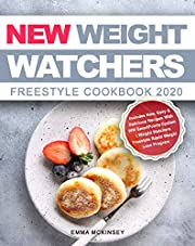 New Weight Watchers Freestyle Cookbook 2020: Includes New, Easy & Delicious Recipes | WW Freestyle Rapid Weight Loss Program