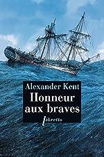 Honneur aux braves d'Alexander Kent