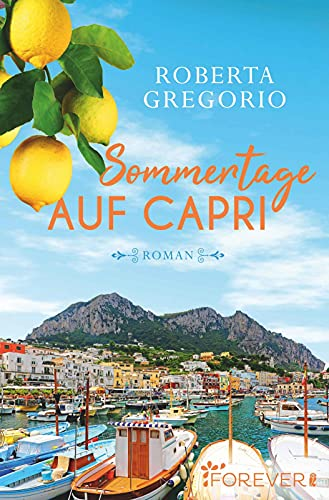Sommertage auf Capri: Roman