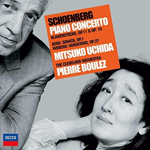 Schoenberg: Piano Concerto, Klavierstcke Opp.11 & 19 / Berg: Sonata Op.1 / Webern: Variations Op.27