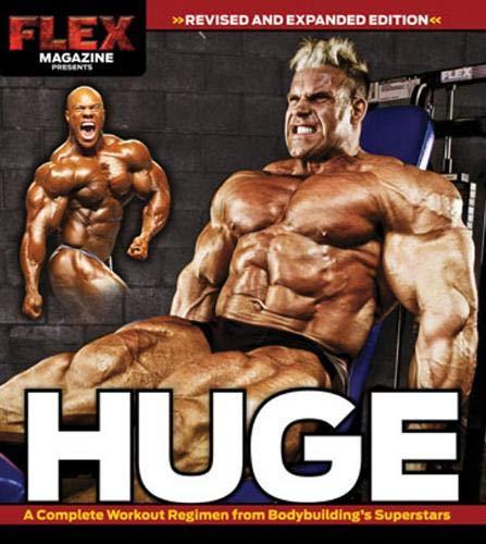 Huge: A Complete Workout Regimen from Bodybuilding's Superstars