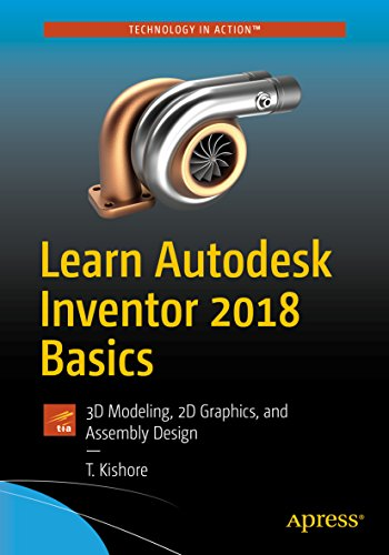 Learn Autodesk Inventor 2018 Basics: 3D Modeling, 2D Graphics, and Assembly Design (English Edition)