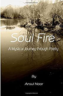 Soul Fire - A Mystical Journey through Poetry