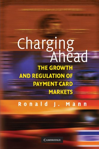 Charging Ahead: The Growth and Regulation of Payment Card Markets: The Growth and Regulation of Payment Card Markets Around the World