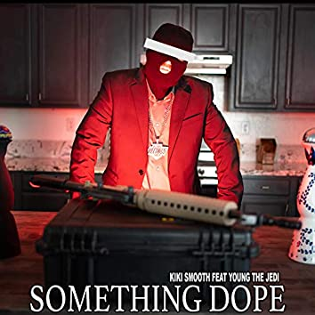 Something Dope (feat. Young The Jedi)