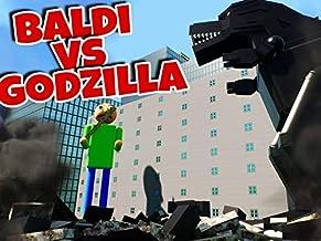 Baldi Vs Godzilla!